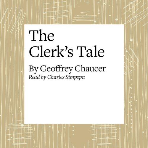 The Canterbury Tales: The Clerk's Tale (Modern Verse Translation)  Audiolibri