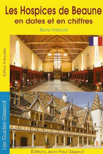 Hospices de Beaune en dates et en chiffres (Les) par FRANCOIS Bruno