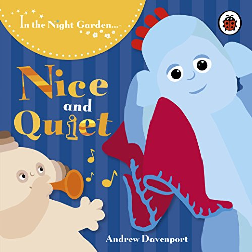 In the Night Garden: Nice and Quiet