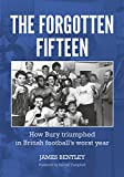 Best Worst  Year - The Forgotten Fifteen: How Bury Triumphed in British Review