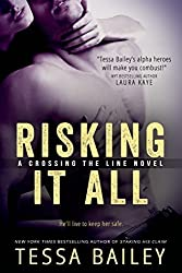 Risking it All (Crossing the Line) by Tessa Bailey (2015-03-01)