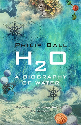H2O: A Biography of Water (English Edition) eBook: Philip Ball ...