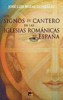 Los signos de cantero en las iglesias románicas de España de [González, José Luis Bozal]