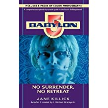 By Jane Killick ( Author ) [ Babylon 5: No Surrender, No Retreat Season by Season Guides By Sep-1998 Paperback
