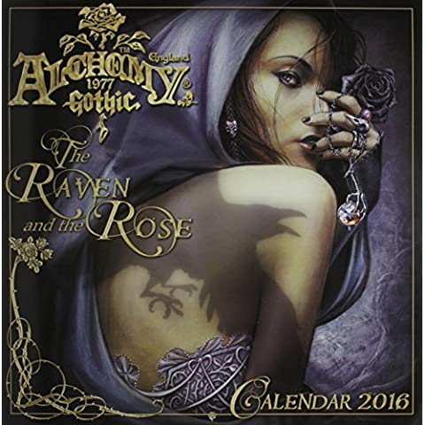 Alchemy 1977 Gothic 2016 Calendar: The Raven and the Rose by Alchemy 1977 (2015-07-08)