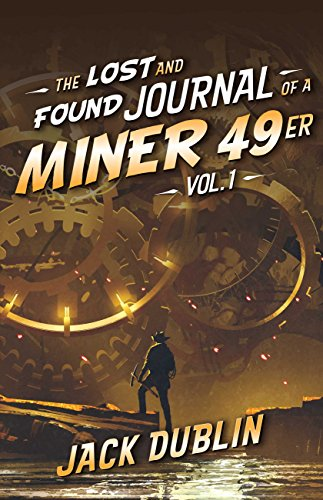 Book cover image for The Lost and Found Journal of a Miner 49er: Vol. 1