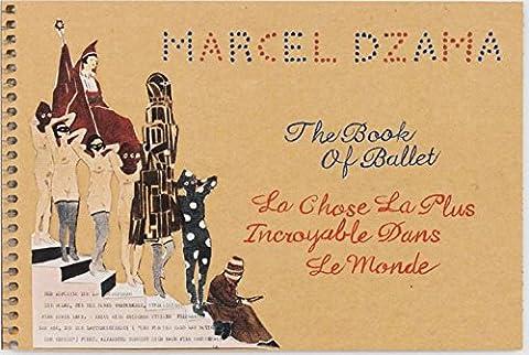 Histoire Ballet Costumes - Marcel Dzama, the book of