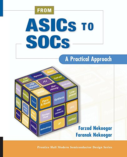 From Asics to Socs: A Practical Approach (Prentice Hall Modern Semiconductor Design Series\'sub Series: Ph Signal Integrity Library)