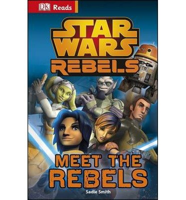 [(DK Reads Star Wars Rebels Meet the Rebels)] [ Dorling Kindersley Publishers Ltd ] [August, 2014] par Dorling Kindersley Publishers Ltd