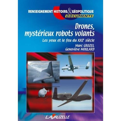 Drones, mystérieux robots volants