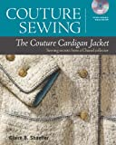 The Couture Cardigan Jacket: Sewing Secrets from a Chanel Collector (Couture Sewing)