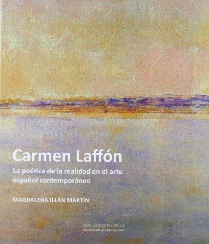 Carmen Laffón: La poética de la realidad en el arte español contemporáneo por Magdalena Illán Martín