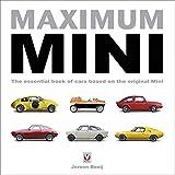 Maximum Mini: The essential book of cars based on the original Mini (English Edition)