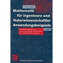 Mathematik für Ingenieure und Naturwissenschaftler. Anwendungsbeispiele