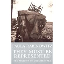 They Must Be Represented: The Politics of Documentary: Gender and the Rhetoric of History in American Political Documentaries (Haymarket)