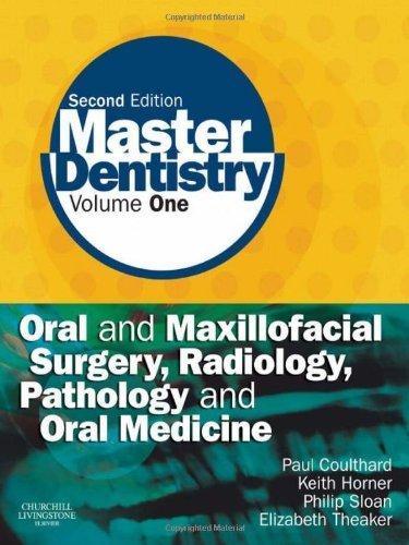 Master Dentistry: Volume 1: Oral and Maxillofacial Surgery, Radiology, Pathology and Oral Medicine, 2e: Oral and Maxillofacial Surgery, Radiology, Pathology and Oral Medicine v. 1 by Paul Coulthard BDS MFGDP MDS FDSRCS PhD (8-Aug-2008) Paperback