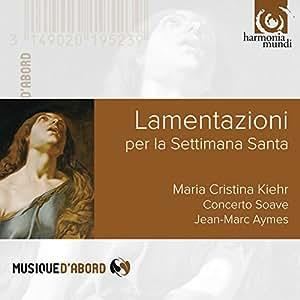 Lamentazioni per la Settimana Santa - Lamentations and instrumental pieces by Carissimi, Frescobaldi, Palestrina, Kapsberger, Marcorelli & anon.