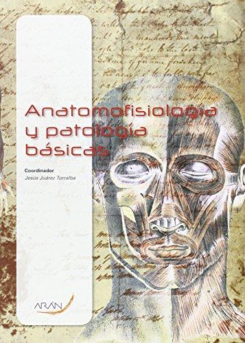 Cf - Anatomofisiologia Y Patologias Basicas por J. (coord.) Juarez Torralba