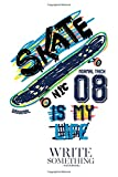 Notebook - Write something: New York skate is my life notebook, Daily Journal, Composition Book Journal, College Ruled Paper, 6 x 9 inches (100sheets)