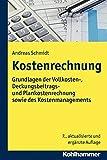 Image de Kostenrechnung: Grundlagen der Vollkosten-, Deckungsbeitrags- und Plankostenrechnung sowie des Kostenmanagements
