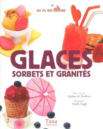Glaces. sorbets et granités de Stéphanie de Turckheim (2010) Broché