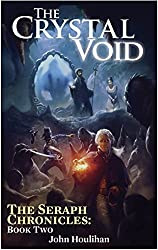 The Crystal Void: The first Mon Dieu! Cthulhu adventure (The Seraph Chronicles Book 2)
