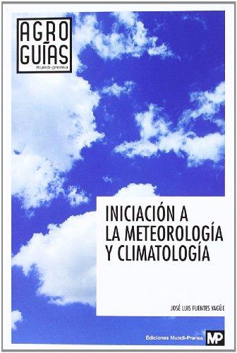 Iniciación a la meteorología y climatología (Agroguias Mundi Prensa)