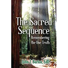 The Sacred Sequence: Remembering the One Truth