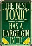 Grindstore Die Besten Tonic Hat Einen großen Gin in It. Blechschild 30,5x 40.5cm