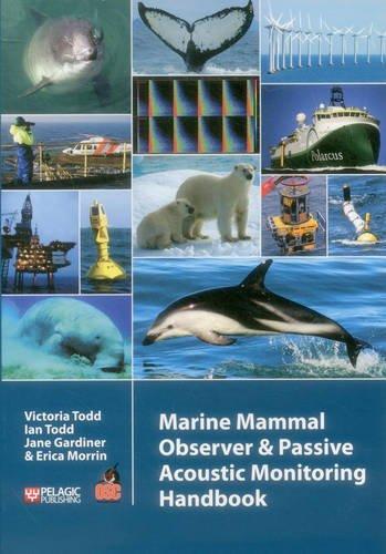 Marine Mammal Observer and Passive Acoustic Monitoring Handbook (Conservation Handbooks) (Monitoring Sound)