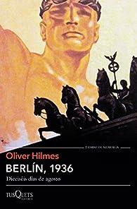 Berlín, 1936 par Oliver Hilmes