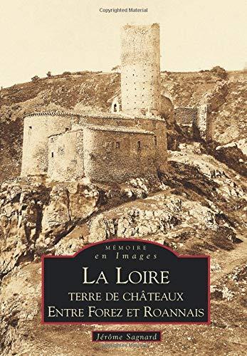 Loire, terre de châteaux - entre Forez et Roannais (La)