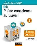 La Boîte à outils de la Pleine conscience au travail (BàO La Boîte à Outils) (French Edition)