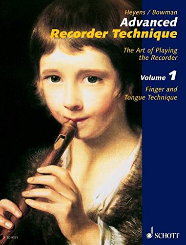 Advanced Recorder Technique: Finger and Tongue Technique. Vol. 1. Alt-Blockflöte. Lehrbuch.