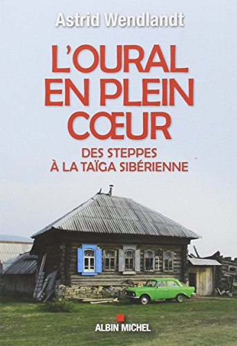 L'oural en plein coeur : Des steppes à la taïga sibérienne