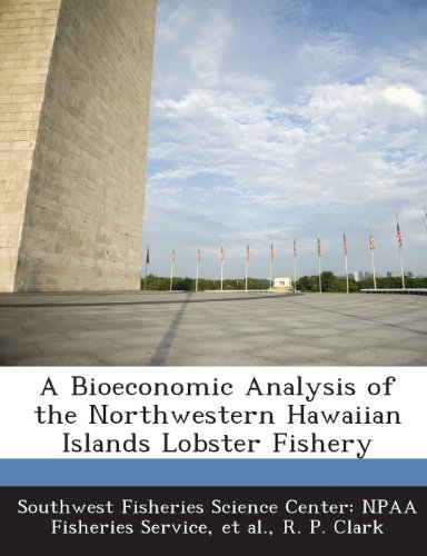 A Bioeconomic Analysis of the Northwestern Hawaiian Islands Lobster Fishery