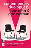 Contemporary Duologues: One Man & One Woman (The Good Audition Guides)