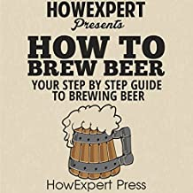 How to Brew Beer: Your Step-By-Step Guide to Brewing Beer
