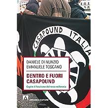 Dentro e fuori Casapound. Capire il fascismo del Terzo Millennio (Scaffale aperto)