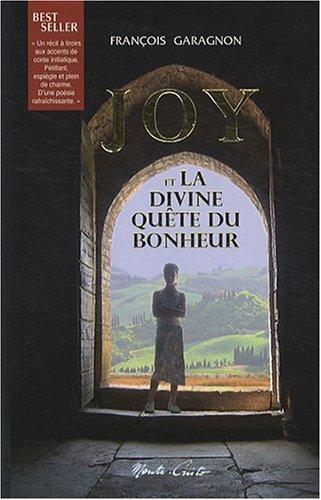Joy et la divine quête du bonheur par François Garagnon