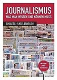 Journalismus: Was man wissen und können muss: Ein Lese- und Lernbuch by Henning Noske (2011-12-12)