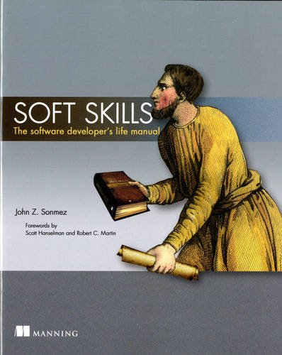 Soft Skills:The software developer\'s life manual