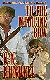 To The Medicine Bow (Buckskin Chronicles Book 5)