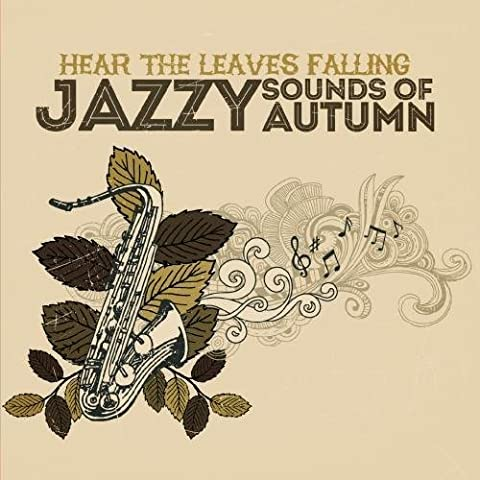 Hear Leaves Falling: Jazzy Sounds of Autumn by Various Artists - Autumn Falling Leaves