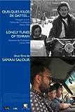 Saman Salour - Quelques kilos de dattes pour un enterrement + Lonely Tunes of Tehran [Francia] [DVD]