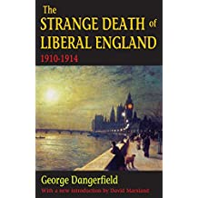 The Strange Death of Liberal England: 1910-1914