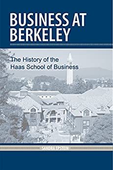 Business at Berkeley: The History of the Haas School of Business (English Edition) par [Epstein, Sandra]