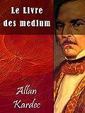 Le Livre des mediums - Format Kindle - 1,81 €