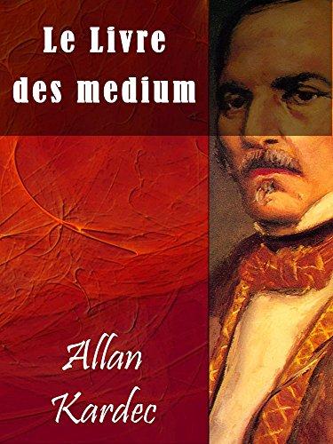 Le Livre des mediums par Allan Kardec