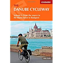The Danube Cycleway: Volume 1: From the Source in the Black Forest to Budapest (Cicerone Guide)